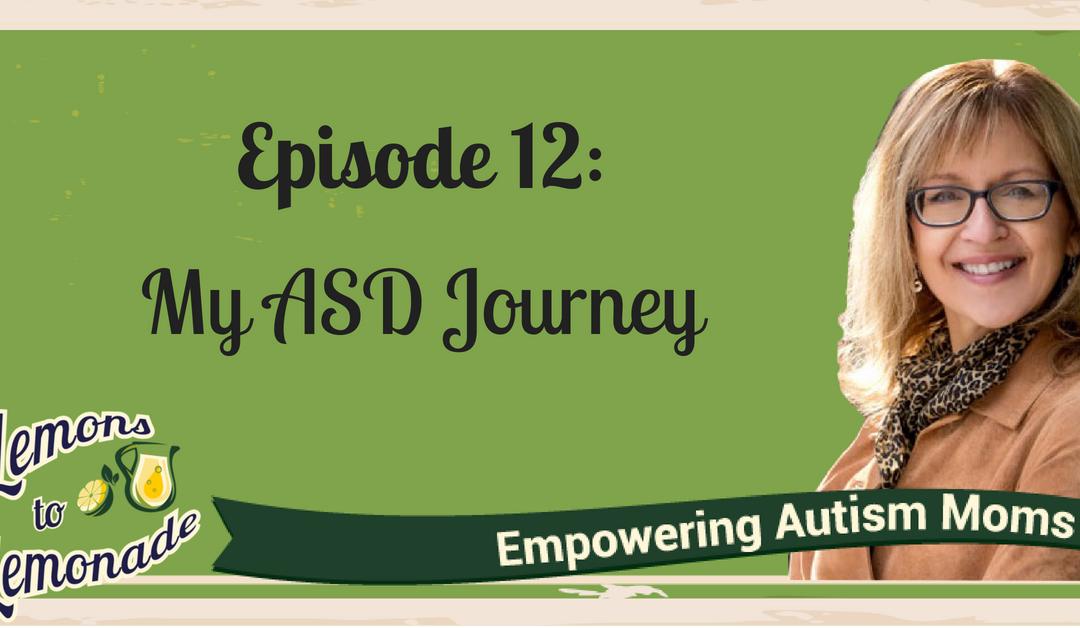 Episode 12 – My ASD Mom Journey